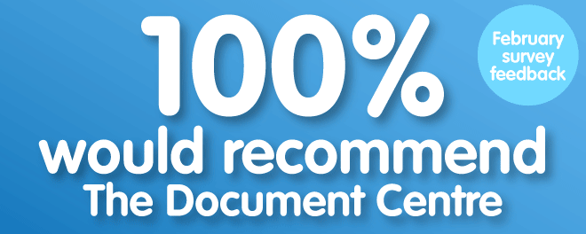 100 percent of respondents would recommend The Document Centre