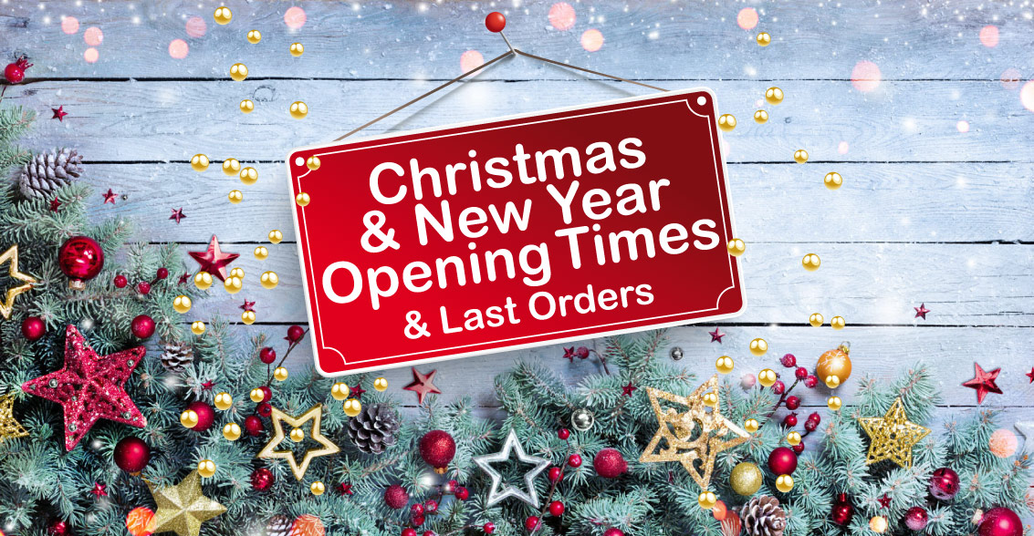 Christmas & New Year Opening Times – & Last Orders