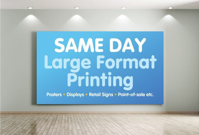 Same Day Large Format Printing Now Available